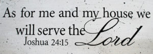 As For Me and My House Joshua 24:15